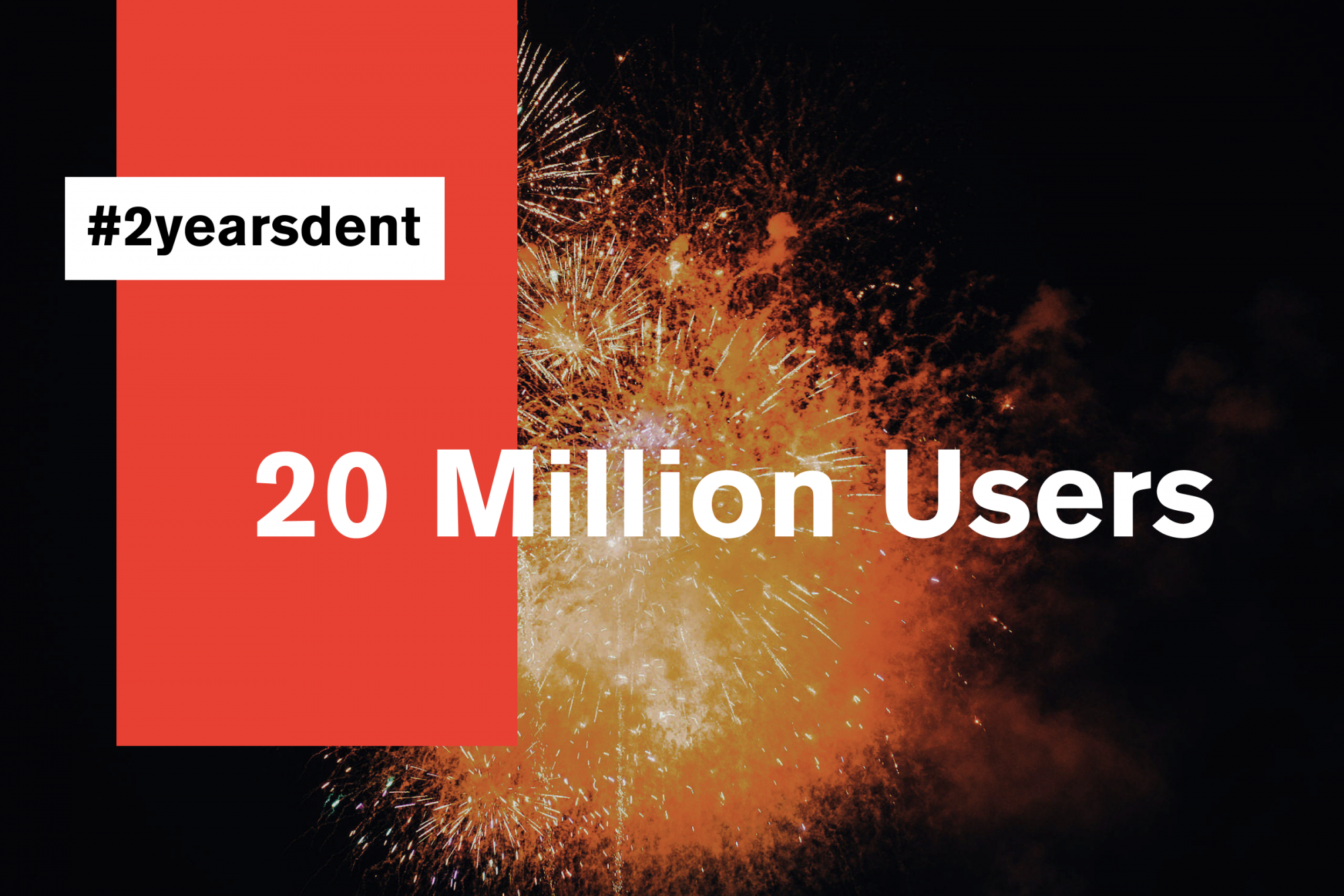 The Picture shows a fire work the celebration of reaching the 20 million DENT users.